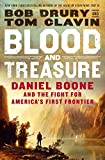 Blood and Treasure: Daniel Boone and the Fight for America s First Frontier