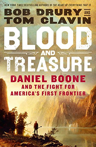 Blood and Treasure: Daniel Boone and the Fight for America's First Frontier