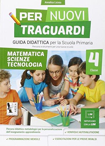 Per nuovi traguardi. Matematica, scienze, tecnologie. Per la scuola elementare. Con CD-ROM (Vol. 4)