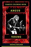 Angus Young Famous Coloring Book: Whole Mind Regeneration and Untamed Stress Relief Coloring Book for Adults