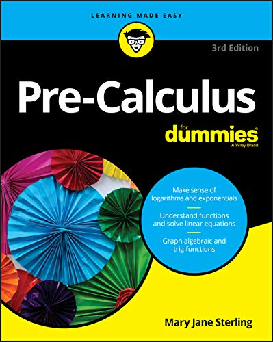 Compare Textbook Prices for Pre-Calculus For Dummies 3 Edition ISBN 9781119508779 by Sterling, Mary Jane