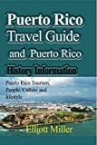 Puerto Rico Travel Guide and Puerto Rico History Information