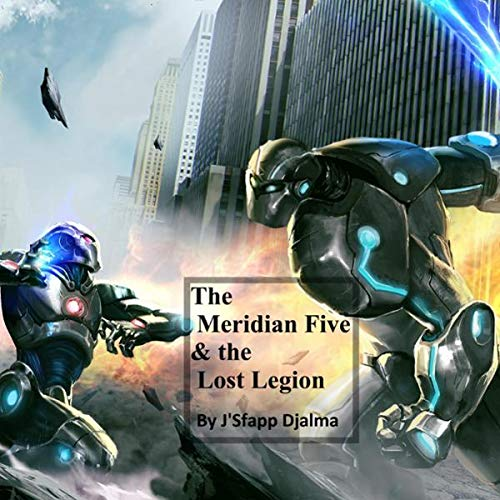 The Meridian Five & the Lost Legion: Part 1/3 audiobook cover art