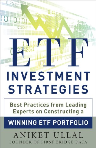 ETF Investment Strategies: Best Practices from Leading Experts on Constructing a Winning ETF Portfolio (English Edition)