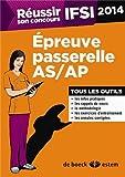 Réussir son concours IFSI 2014 - Epreuve passerelle AS/AP, tous les outils
