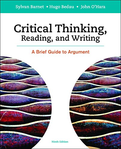 Critical Thinking, Reading and Writing: A Brief Guide to Argument