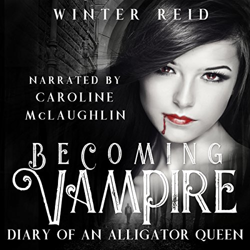 Becoming Vampire: Diary of an Alligator Queen audiobook cover art