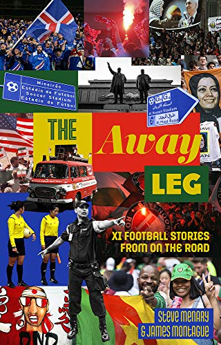 The Away Leg: XI Football Stories on the Road