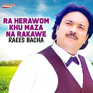 Ra Herawom Khu Maza Na Rakawe - Single