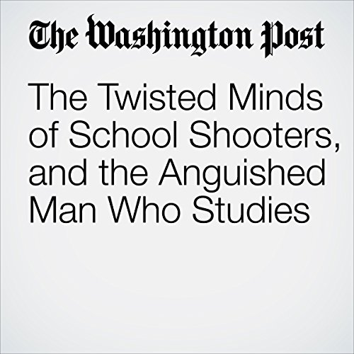 The Twisted Minds of School Shooters, and the Anguished Man Who Studies Them audiobook cover art