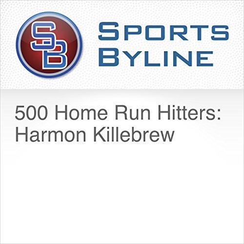 500 Home Run Hitters: Harmon Killebrew audiobook cover art