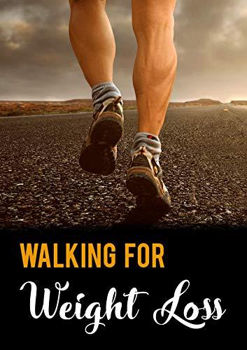 WalkingForWeightLoss (English Edition)