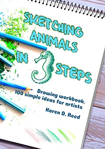 Sketching animals in 3 steps: Drawing workbook. 100 simple ideas for artists (English Edition)