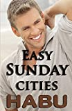 Easy Sunday Cities: A Day to cut Loose