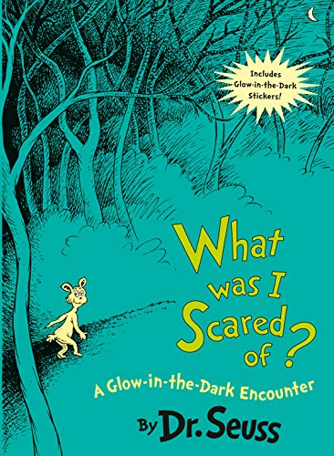 What Was I Scared Of? 10th Anniversary Edition: A Glow-in-the Dark Encounter (Classic Seuss)