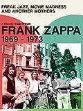 Frank Zappa - Freak Jazz, Movie Madness & Another Mothers