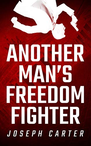 Another Man's Freedom Fighter (English Edition)