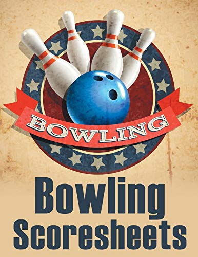 Bowling Score Sheets: An 8.5' x 11' Score Book With 97 Sheets of Game Record Keeping Strikes, Spares and Frames for Coaches, Bowling Leagues or Professional Bowlers