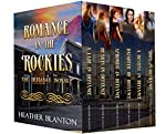 Romance in the Rockies Books 1 - 6: Inspirational Historical Western Romances - The Complete Collection