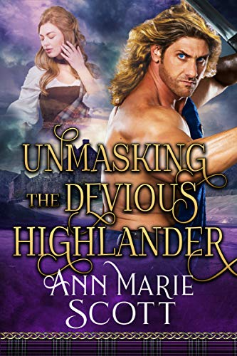 Unmasking the Devious Highlander: A Steamy Scottish Medieval Historical Romance