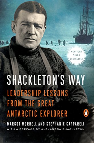 Shackleton's Way: Leadership Lessons from the Great...