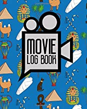 Movie Log Book: Film Comment Journal, Journal Of Film, Film History Journal, Movie Journal Notebook, Cute Ancient Egypt Pyramids Cover (Movie Log Books) (Volume 14)