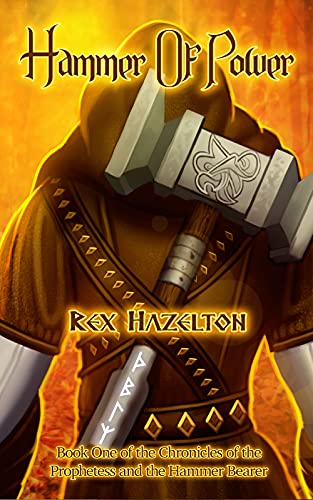 Hammer of Power: Book One of the Chronicles of the Prophetess and the Hammer Bearer (English Edition)