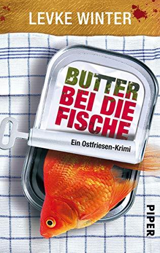 Butter bei die Fische (Ostfriesland-Krimis 1): Ein Ostfriesen-Krimi