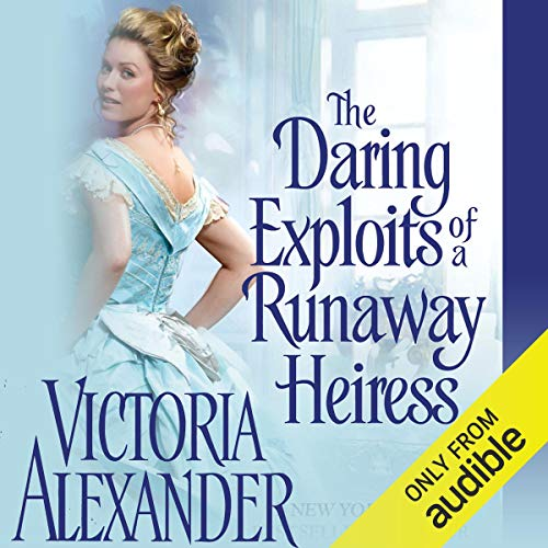 The Daring Exploits of a Runaway Heiress audiobook cover art