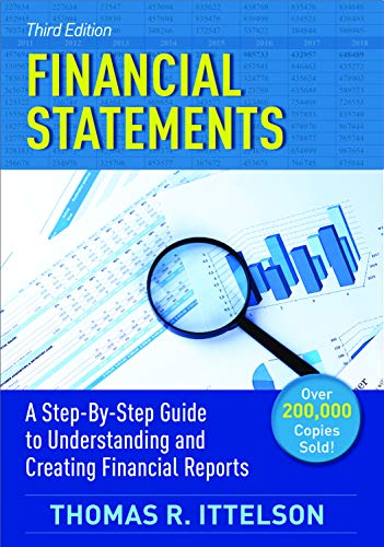 Financial Statements, Third Edition: A Step-by-Step Guide to Understanding and Creating Financial Reports (Over 200,000 copies sold!)