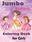 Jumbo Fashion Coloring Book for Girls: outfits to style art book: Design Your Style Workbook 40 Outfits to Style
