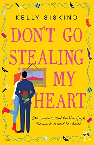 Don't Go Stealing My Heart by [Kelly Siskind]