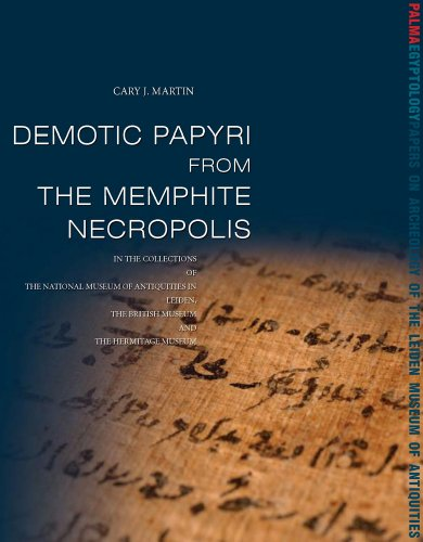 Demotic Papyri from the Memphite Necropolis: In the Collections of the National Museum of Antiquities in Leiden, the British Museum and the Hermitage Museum