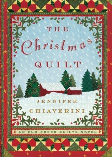 The Christmas Quilt: An Elm Creek Quilts Novel (8) (The Elm Creek Quilts)