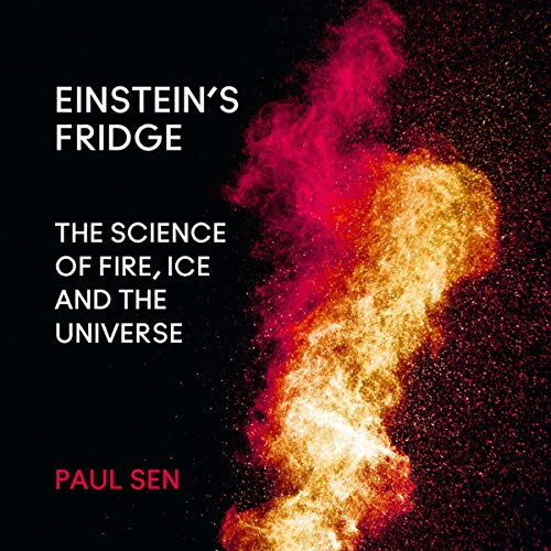 Einstein's Fridge: The Science of Fire, Ice and the Universe cover art