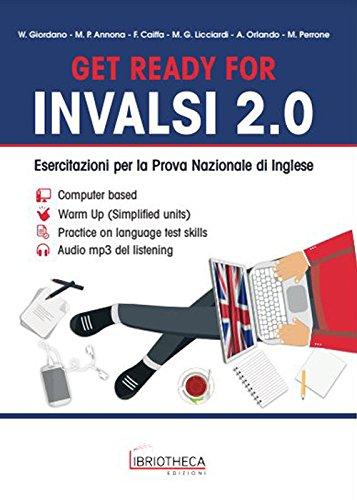 Get ready for INVALSI 2.0. Esercitazioni per la prova nazionale di inglese. Per la Scuola media. Con file audio formato MP3