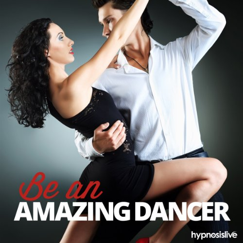 Be an Amazing Dancer Hypnosis cover art