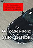 Mercedes-Benz SLK Guide: Owners' and buyers' guide (English Edition)