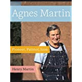 Agnes Martin: Pioneer, Painter, Icon (English Edition)