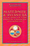 Maternité et Ayurveda - Les méthodes de l'Inde pour une grossesse harmonieuse
