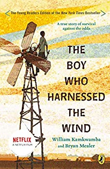 The Boy Who Harnessed the Wind: Young Readers Edition by [William Kamkwamba, Bryan Mealer, Anna Hymas]