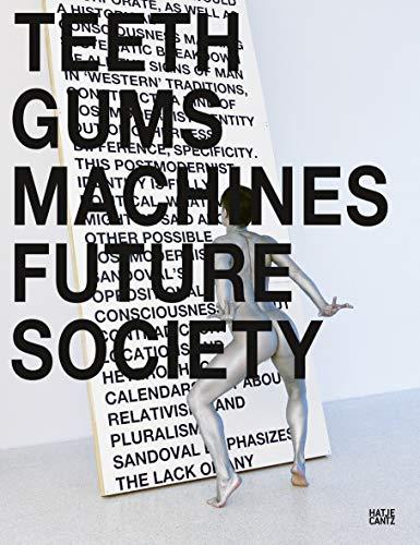 Lili Reynaud-Dewar: Teeth Gums Machines Future Society