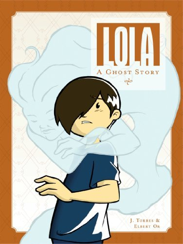 Lola: A Ghost Story [Hardcover] [2010] (Author) J. Torres, Elbert Orr
