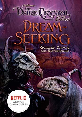 Dream-Seeking: Quizzes, Trivia, and Adventure (Jim Henson's The Dark Crystal)