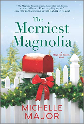 The Merriest Magnolia (The Magnolia Sisters Book 2) by [Michelle Major]