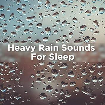 Heavy Rain Sounds For Sleep