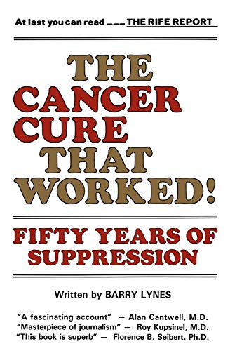 The Cancer Cure That Worked: 50 Years of Suppression: Fifty Years of Suppression