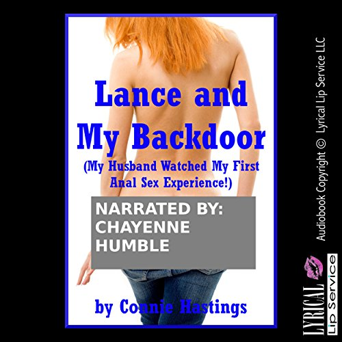Lance and My Backdoor: My Husband Watched My First Anal Sex Experience! audiobook cover art