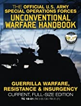 The Official US Army Special Forces Unconventional Warfare Handbook: Guerrilla Warfare, Resistance & Insurgency: Winning Asymmetric Wars from the ... / FM 31-21) (Carlile Military Library)