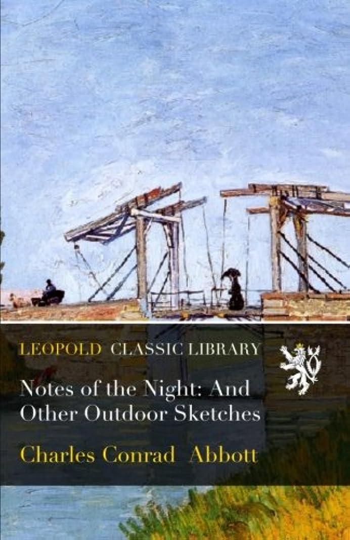 葡萄退屈させる素人Notes of the Night: And Other Outdoor Sketches
